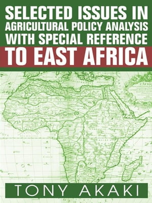 Selected Issues In Agricultural Policy Analysis With Special Reference To East Africa