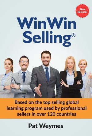 WinWin Selling: Based on the top selling global learning program used by professional sellers in over 120 countries