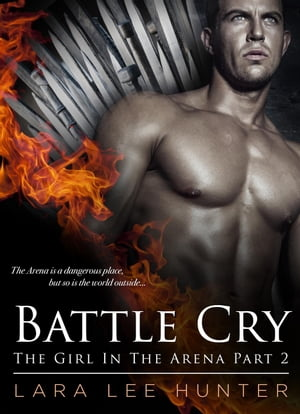 Battle Cry The Girl In the Arena,  #2