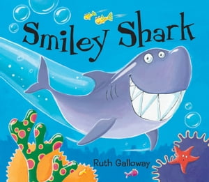 Smiley Shark (Read aloud by Craig Kelly and Helen Lederer)