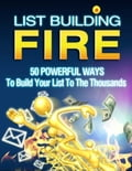 online magazine -  List Building Fire - 50 Powerful Ways to Build Your List to the Thousands
