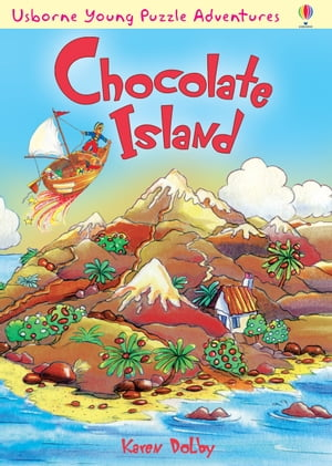 Chocolate Island: Usborne Young Puzzle Adventures
