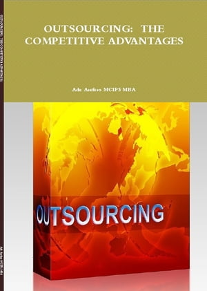 Outsourcing: The Competitive Advantages