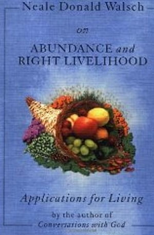 Applications for Living Holistic Living,  Relationships,  Abundance and Right Livelihood