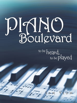 Piano Boulevard to be heard,  to be played