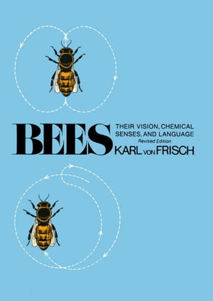 Bees Their Vision,  Chemical Senses,  and Language