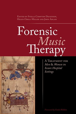 Forensic Music Therapy A Treatment for Men and Women in Secure Hospital Settings