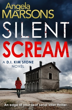 Silent Scream An edge of your seat serial killer thriller