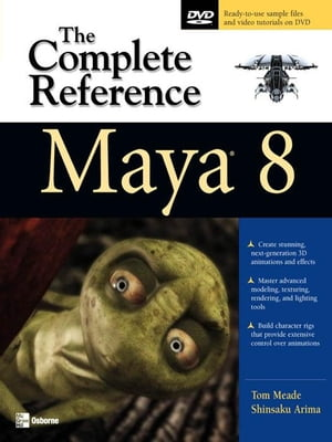 Maya 8: The Complete Reference: The Complete Reference