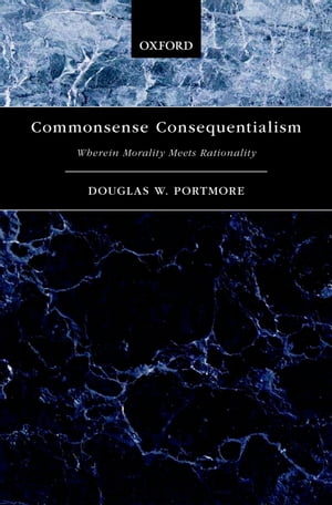 Commonsense Consequentialism: Wherein Morality Meets Rationality