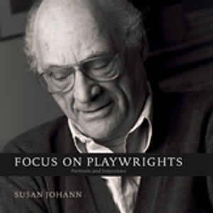Focus on Playwrights Portraits and Interviews