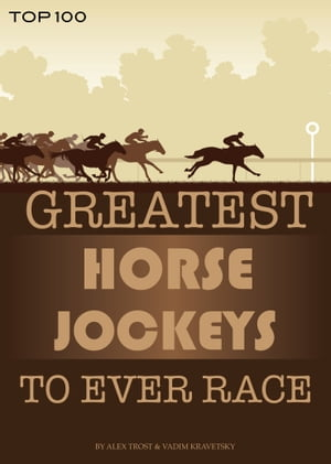 Greatest Horse Jockeys to Ever Race: Top 100