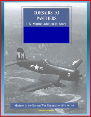 Marines in the Korean War Commemorative Series: Corsairs to Panthers - U.S. Marine Aviation in Korea - Tigercat,  F4,  Night-Fighter Squadrons,  1st Mari