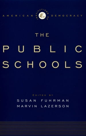 The Institutions of American Democracy The Public Schools