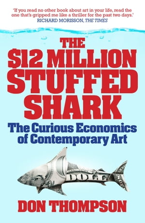 The $12 Million Stuffed Shark The Curious Economics of Contemporary Art