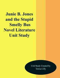 Junie B. Jones and the Stinky Smelly Bus Novel Literature Unit Study