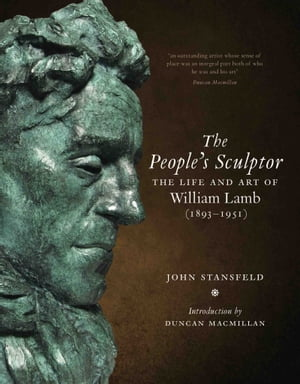 The People's Sculptor The Life and Art of William Lamb