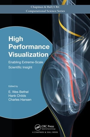 High Performance Visualization: Enabling Extreme-Scale Scientific Insight