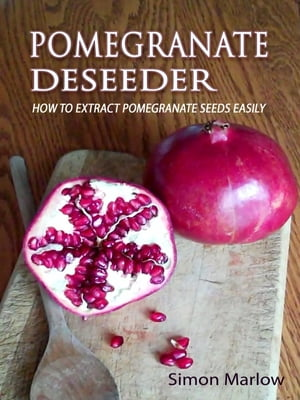 Pomegranate Deseeder How to Naturally Extract Pomegranate Seeds Easily