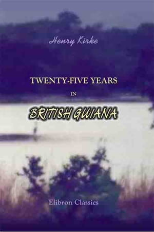 Twenty-five Years in British Guiana.