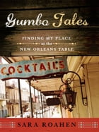 Gumbo Tales: Finding My Place at the New Orleans Table Cover Image