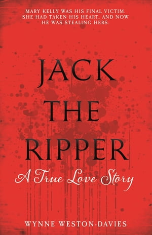 Jack the Ripper A True Love Story