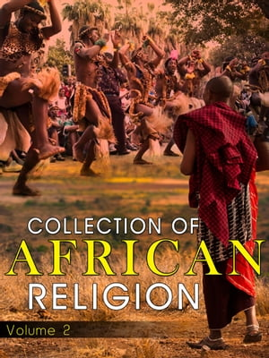 Collection Of African Religion Volume 2
