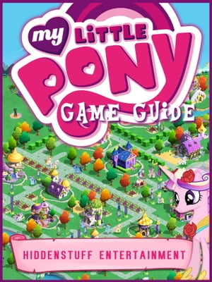 MY LITTLE PONY GAME: CHEATS, WIKI, FACEBOOK, GUIDE