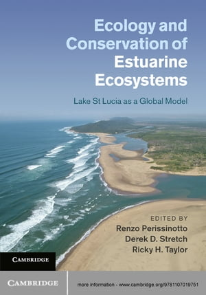 Ecology and Conservation of Estuarine Ecosystems Lake St Lucia as a Global Model
