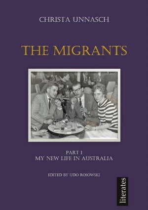 The Migrants Part I My new life in Australia