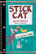Stick Cat: Two Catch a Thief Cover Image
