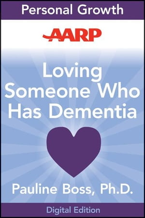 AARP Loving Someone Who Has Dementia How to Find Hope while Coping with Stress and Grief