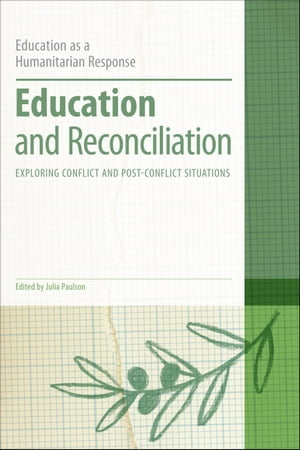 Education and Reconciliation Exploring Conflict and Post-Conflict Situations