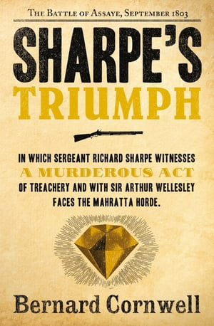 Sharpe?s Triumph: The Battle of Assaye,  September 1803 (The Sharpe Series,  Book 2)
