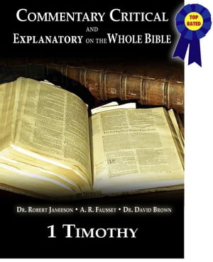 Commentary Critical and Explanatory - Book of 1st Timothy