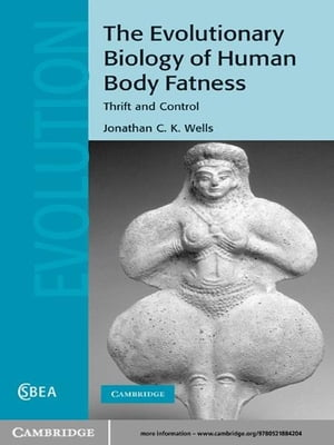 The Evolutionary Biology of Human Body Fatness Thrift and Control