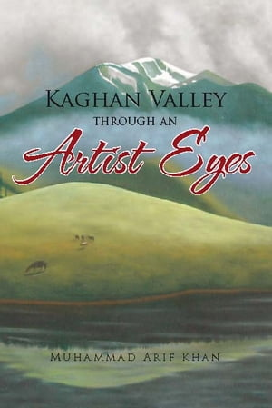 kaghan valley through an artist eyes