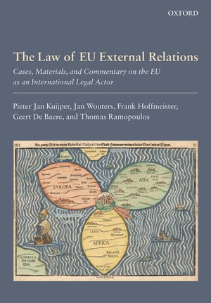 The Law of EU External Relations Cases,  Materials,  and Commentary on the EU as an International Legal Actor
