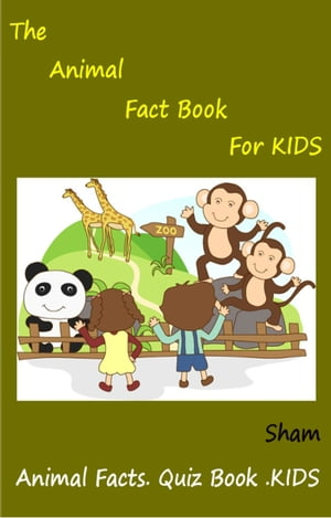 The Animal Fact Book For Kids