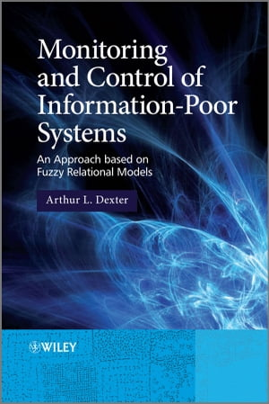 Monitoring and Control of Information-Poor Systems An Approach based on Fuzzy Relational Models