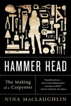 Hammer Head: The Making of a Carpenter Cover Image