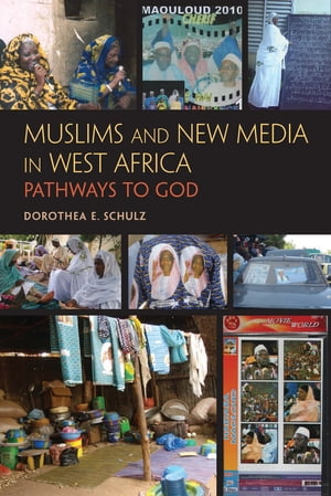 Muslims and New Media in West Africa Pathways to God