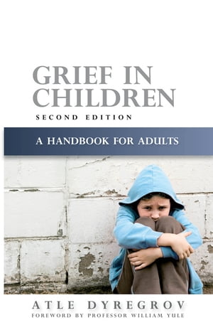 Grief in Children A Handbook for Adults Second Edition