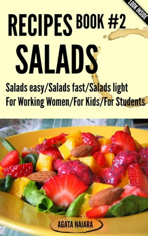 #2 SALADS RECIPES - The Ultimate Salads Breakfast: Book #2: Salads easy/Salads fast/Salads light Fast,  Easy & Delicious Cookbook,  #2