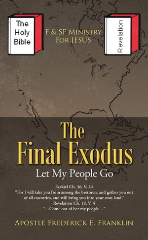The Final Exodus Let My People Go