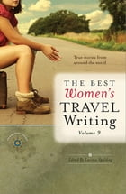 The Best Women's Travel Writing, Volume 9 Cover Image
