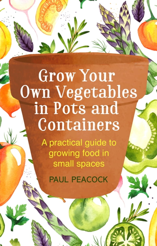 Grow your own vegetables in pots and containers kitap for Grow your own vegetables