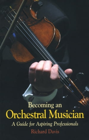 Becoming an Orchestral Musician A Guide for Aspiring Professionals