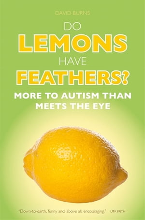 Do Lemons Have Feathers? More to Autism than Meets the Eye