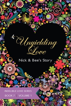 Unyielding Love: Nick & Bee's Story Vol. 1